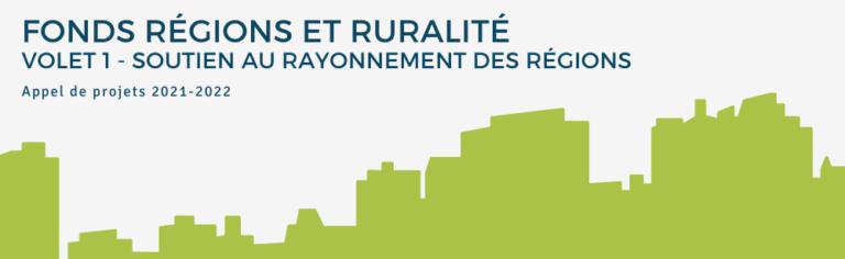 Appel de projets 2021-2022 du Fonds régions et ruralité, volet 1 – soutien au rayonnement des régions